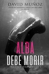 descargar epub Alba debe morir – Autor David Muñoz