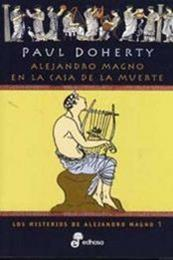 descargar epub Alejandro Magno en la casa de la muerte – Autor Paul C. Doherty gratis