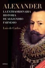 descargar epub Alexander: La extraordinaria historia de Alejandro Farnesio – Autor Luis de Carlos Bertrán