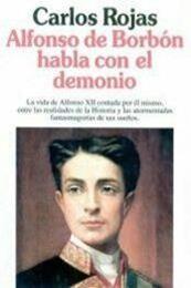 descargar epub Alfonso de Borbón habla con el demonio – Autor Carlos Rojas gratis