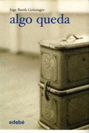 descargar epub Algo queda – Autor Inge Barth-Grózinger
