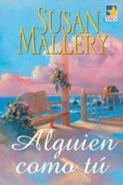 descargar epub Alguien como tú – Autor Susan Mallery