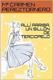 descargar epub Allí arriba, un sillón de terciopelo – Autor Mª Carmen Pereztornero
