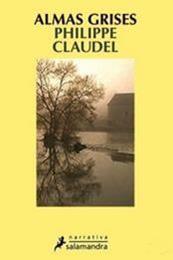 descargar epub Almas grises – Autor Philippe Claudel