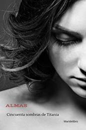 descargar epub Almas. Cincuenta sombras de Titania – Autor Maridelibro MAC gratis