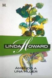 descargar epub Amando a una mujer – Autor Linda Howard