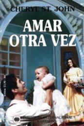 descargar epub Amar Otra Vez – Autor Cheryl St. John