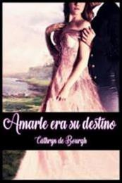 descargar epub Amarle era su destino – Autor Cathryn de Bourgh