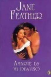 descargar epub Amarte es mi destino – Autor Jane Feather
