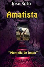 descargar epub Amatista: Montaña de fuego – Autor José Soto