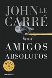 descargar epub Amigos absolutos – Autor John Le Carré