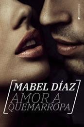 descargar epub Amor a quemarropa – Autor Mabel Díaz gratis