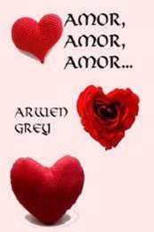 descargar epub Amor, amor, amor.. – Autor Arwen Grey gratis