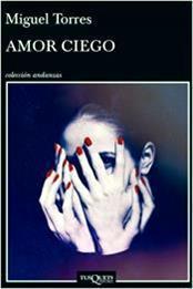 descargar epub Amor ciego – Autor Miguel Torres
