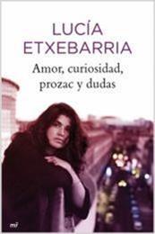 descargar epub Amor, curiosidad, prozac y dudas – Autor Lucía Etxebarria