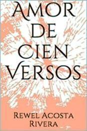 descargar epub Amor de cien versos – Autor Rewel Acosta Rivera