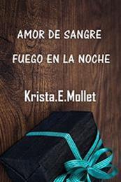 descargar epub Amor de sangre / Fuego en la noche – Autor Krista E. Mollet