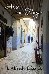 descargar epub Amor en Tánger – Autor J. Alfredo Díaz G.
