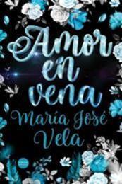 descargar epub Amor en vena – Autor María José Vela
