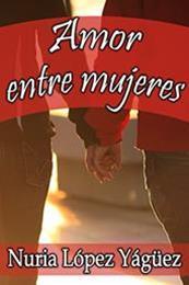descargar epub Amor entre mujeres – Autor Nuria López Yágüez gratis