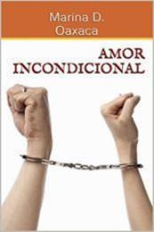 descargar epub Amor incondicional – Autor Marina D. Oaxaca