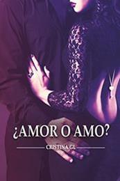 descargar epub Amor o amo? – Autor Cristina G.L gratis