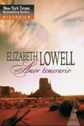 descargar epub Amor temerario – Autor Elizabeth Lowell