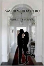 descargar epub Amor verdadero – Autor Paulette Mestre gratis