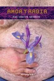 descargar epub Amor y rabia – Autor Juan Ernesto Artuñedo