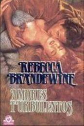 descargar epub Amores turbulentos – Autor Rebecca Brandewyne gratis