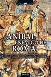 descargar epub Aníbal, enemigo de Roma – Autor Gabriel Glasman