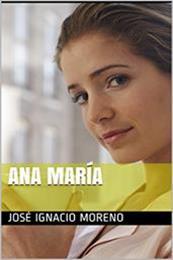 descargar epub Ana María – Autor José Ignacio Moreno gratis