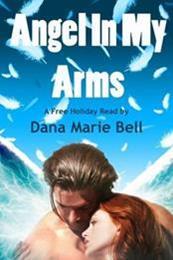 descargar epub Angel in my arms – Autor Dana Marie Bell gratis