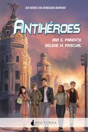 descargar epub Antihéroes – Autor Iria G. Parente;Selene M. Pascual gratis