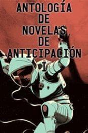 descargar epub Antología de novelas de anticipación I – Autor Vari@s autores