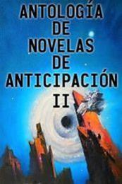 descargar epub Antología de novelas de anticipación II – Autor Vari@s autores gratis