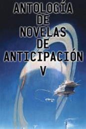 descargar epub Antología de novelas de anticipación V – Autor Vari@s autores