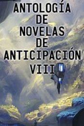 descargar epub Antología de novelas de anticipación VIII – Autor Vari@s autores gratis