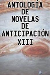descargar epub Antología de novelas de anticipación XIII – Autor Vari@s autores gratis