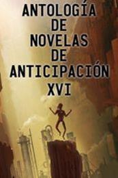 descargar epub Antología de novelas de anticipación XVI – Autor Vari@s autores gratis