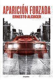descargar epub Aparición forzada – Autor Ernesto Alcocer