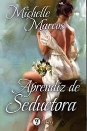 descargar epub Aprendiz de seductora – Autor Michelle Marcos