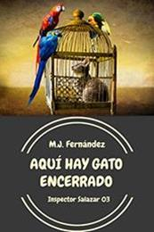 descargar epub Aquí hay gato encerrado – Autor M.J. Fernández gratis