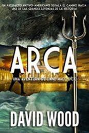 descargar epub Arca – Autor David Wood