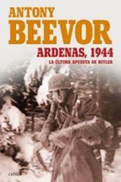 descargar epub Ardenas 1944: La última apuesta de Hitler – Autor Antony Beevor