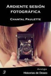 descargar epub Ardiente sesión fotografíca – Autor Chantal Paulette
