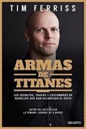 descargar epub Armas De Titanes – Autor Timothy Ferriss gratis