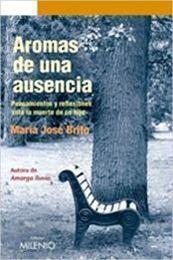 descargar epub Aromas de una ausencia – Autor María José Brito