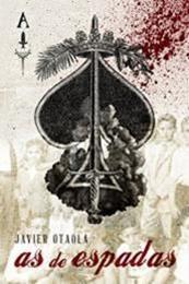descargar epub As de espadas – Autor Javier Otaola