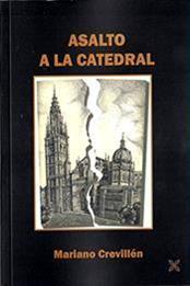 descargar epub Asalto a la catedral – Autor Mariano Crevillén Puche